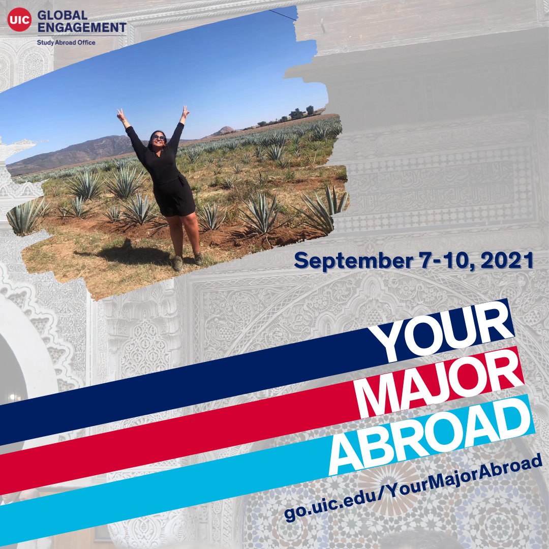Flyer for Your Major Abroad Event featuring a picture of a student in a desert landscape with her arms outstretched. The dates listed are September 7-10, 2021. A web URL is included: go.uic.edu/YourMajorAbroad